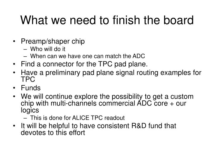 What we need to finish the board