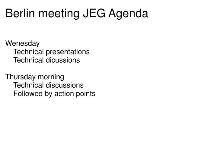 Berlin meeting JEG Agenda