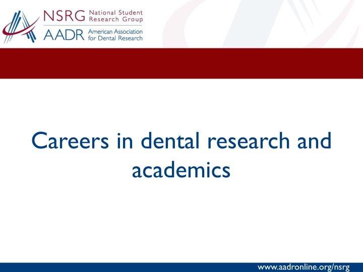 Careers in dental research and academics