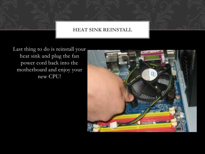Heat sink reinstall