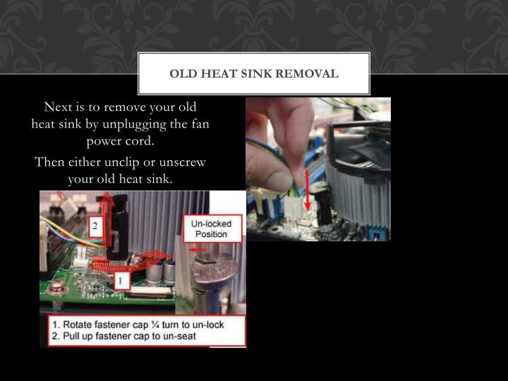 Old heat sink removal