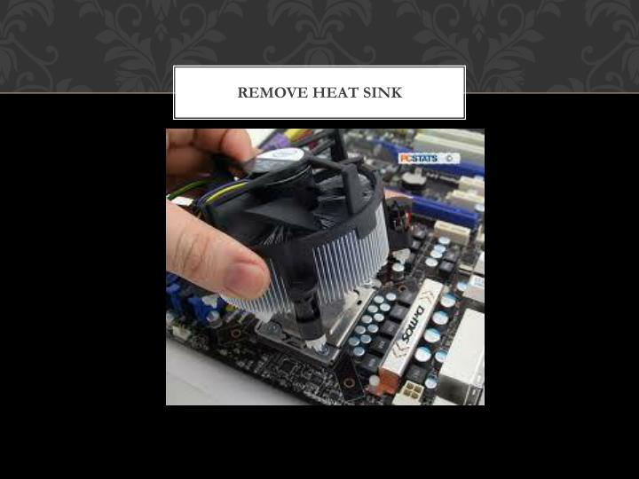 Remove Heat Sink