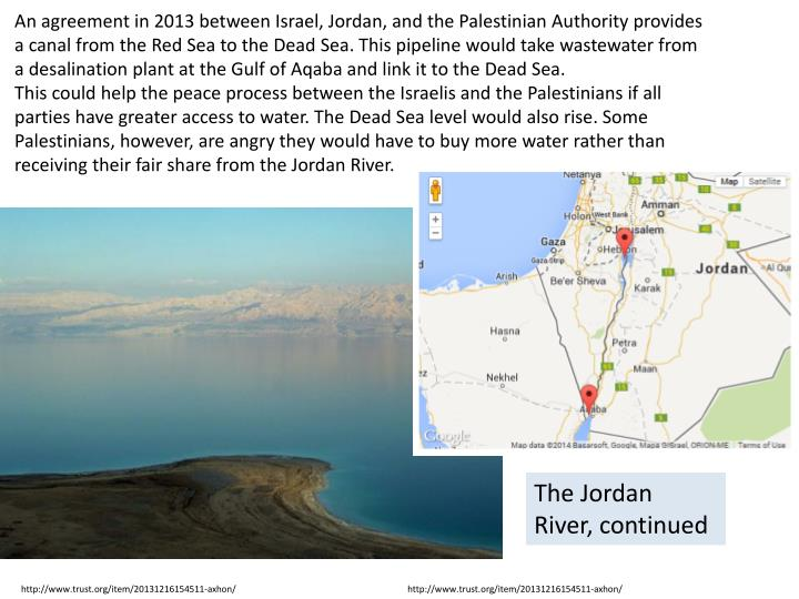 An agreement in 2013 between Israel, Jordan, and the Palestinian Authority provides a canal from the...