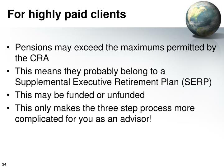 For highly paid clients