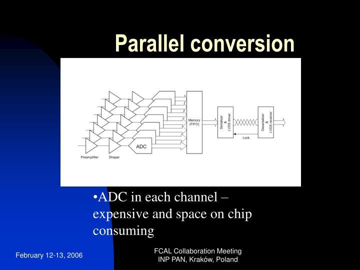 Parallel conversion