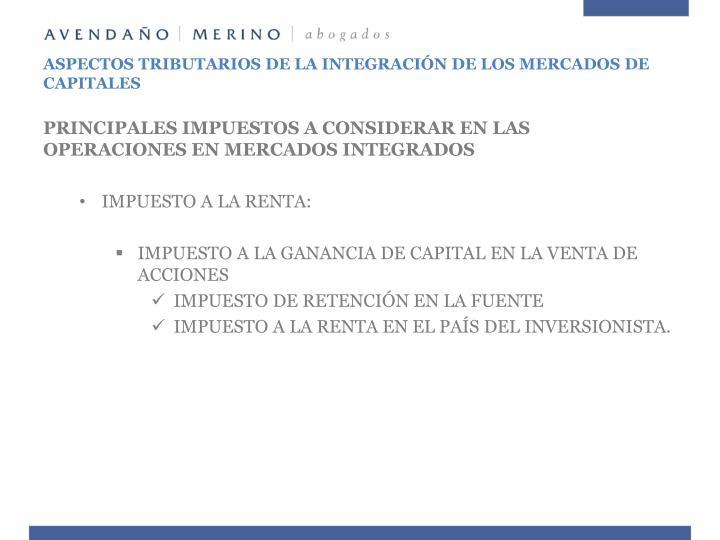 ASPECTOS TRIBUTARIOS DE LA INTEGRACIÓN DE LOS MERCADOS DE CAPITALES
