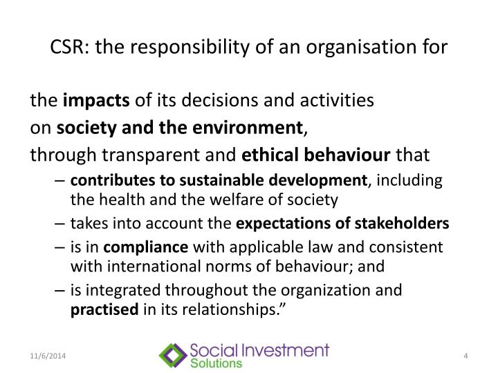 CSR: the responsibility of an organisation for