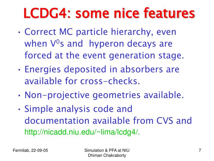 LCDG4: some nice features