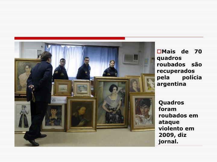 Mais de 70 quadros roubados são recuperados pela polícia argentina