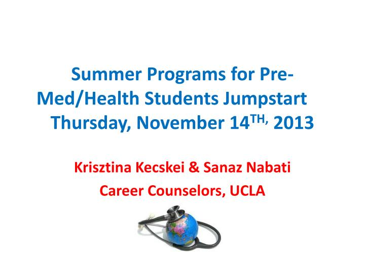 Summer programs for pre med health students jumpstart thursday november 14 th 2013