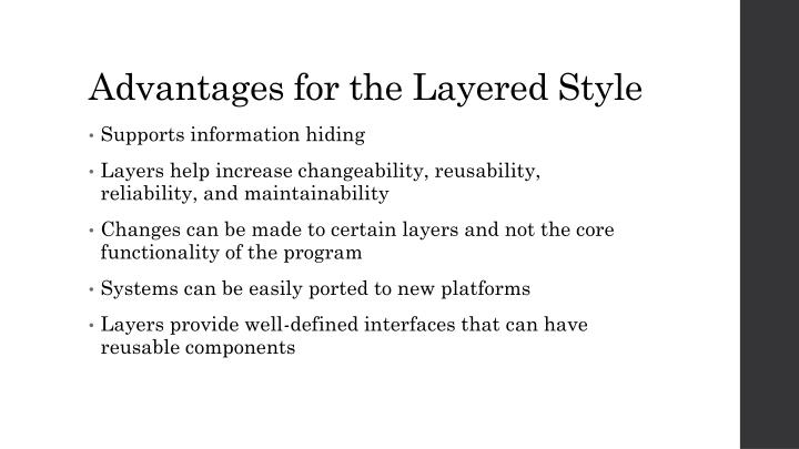 Advantages for the Layered Style