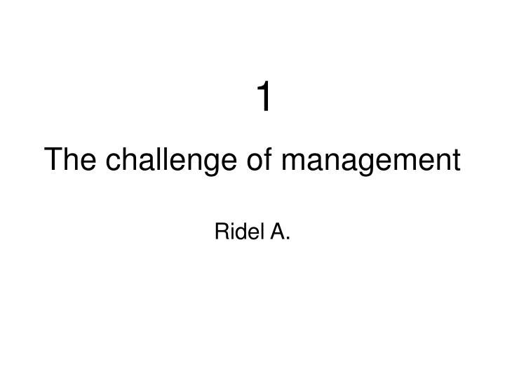 The challenge of management