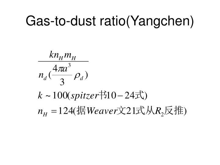 Gas-to-dust ratio(Yangchen)