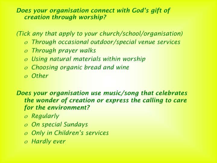 Does your organisation connect with God's gift of creation through worship?