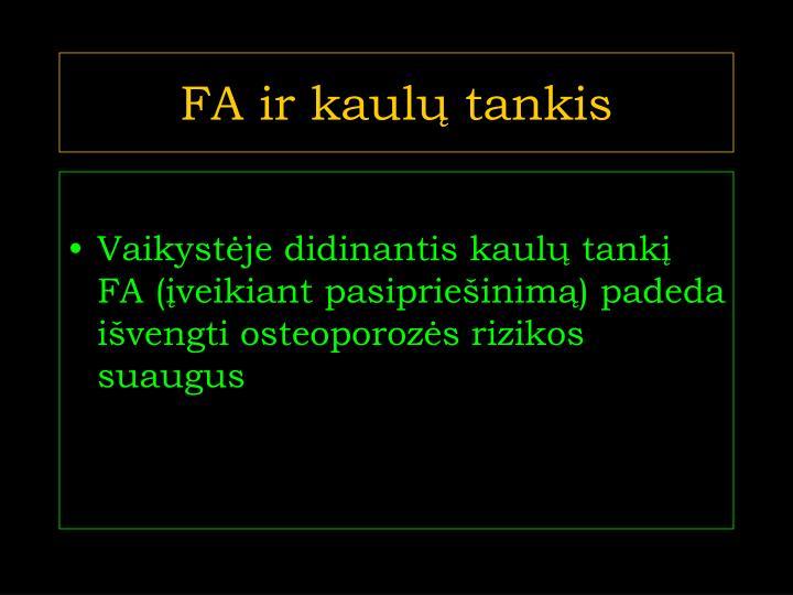 FA ir kaulų tankis