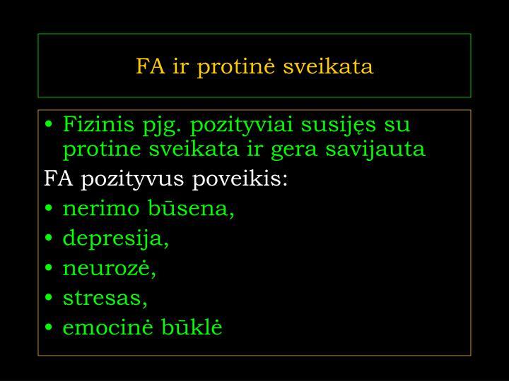 FA ir protinė sveikata