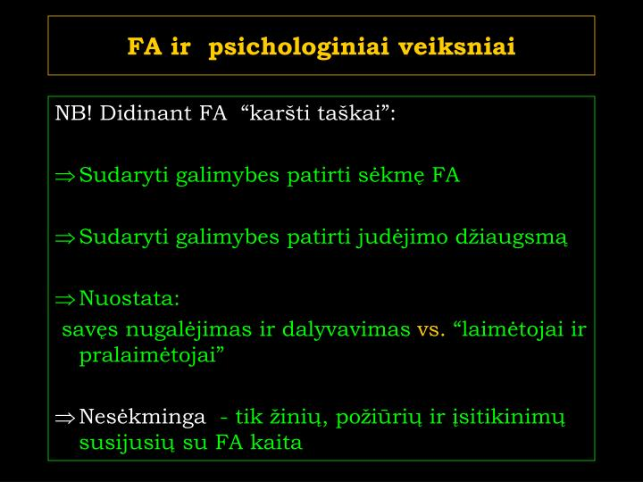 FA ir  psichologiniai veiksniai