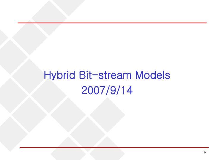 Hybrid Bit-stream Models