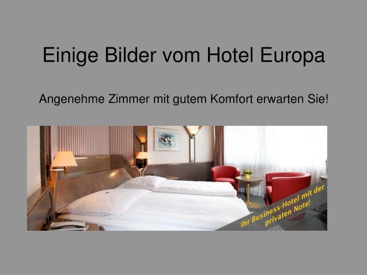 Einige Bilder vom Hotel Europa