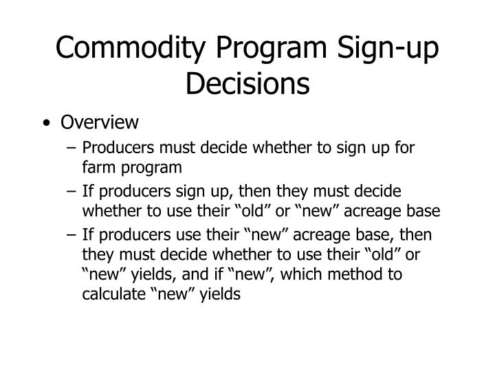 Commodity program sign up decisions