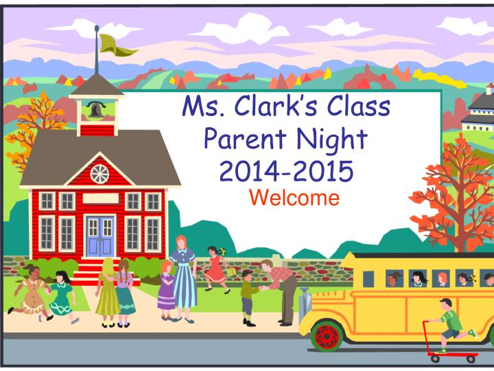 Ms clark s class parent night 2014 2015