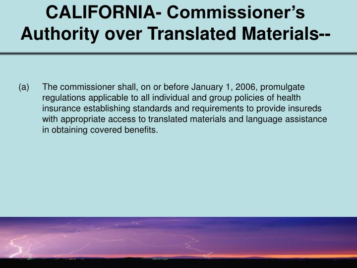 CALIFORNIA- Commissioner's Authority over Translated Materials--