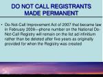 do not call registrants made permanent