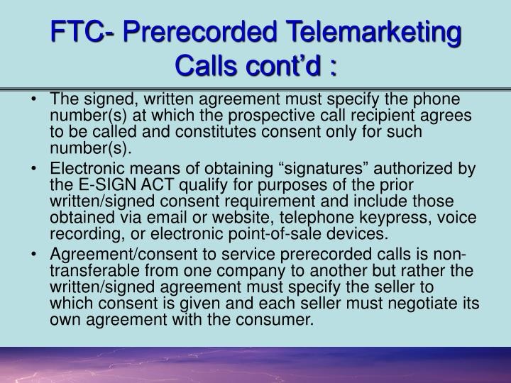 FTC- Prerecorded Telemarketing  Calls cont'd :