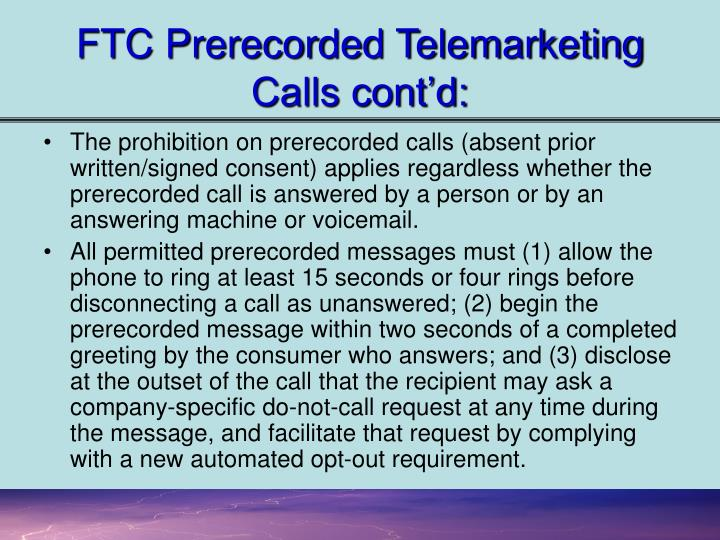FTC Prerecorded Telemarketing Calls cont'd: