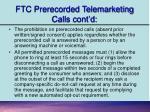 ftc prerecorded telemarketing calls cont d1