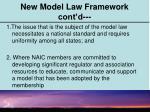 new model law framework cont d