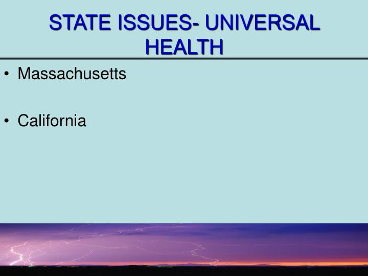 STATE ISSUES- UNIVERSAL HEALTH