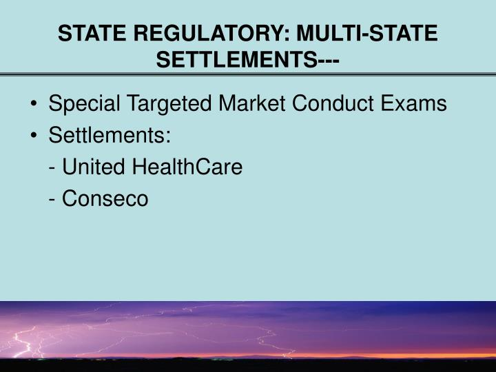 STATE REGULATORY: MULTI-STATE SETTLEMENTS---