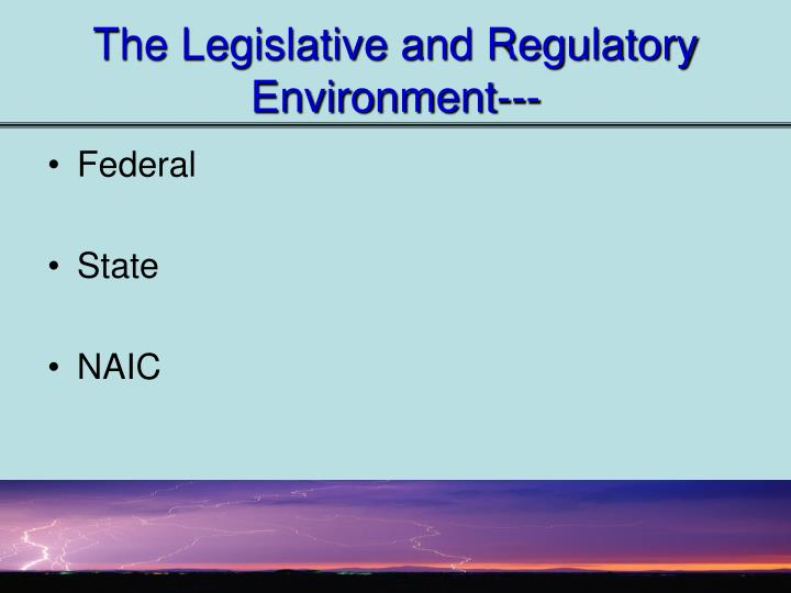 The legislative and regulatory environment