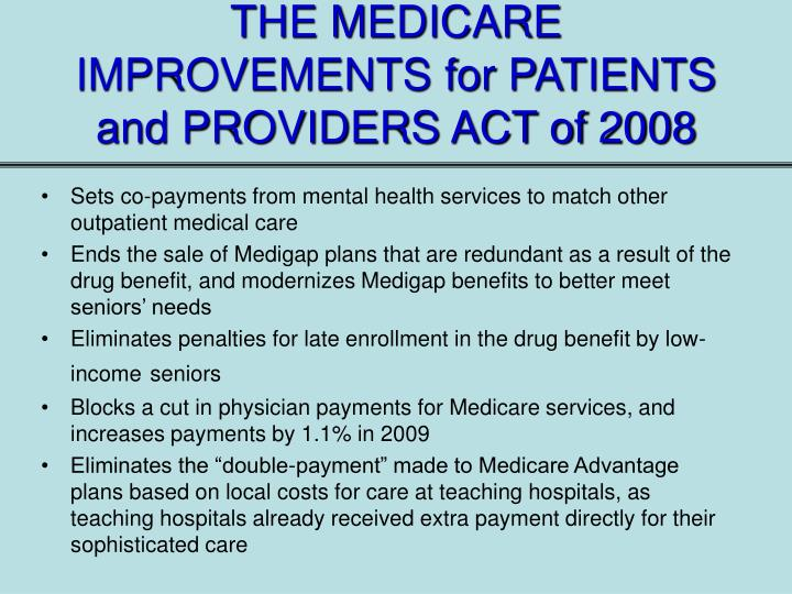 THE MEDICARE IMPROVEMENTS for PATIENTS and PROVIDERS ACT of 2008