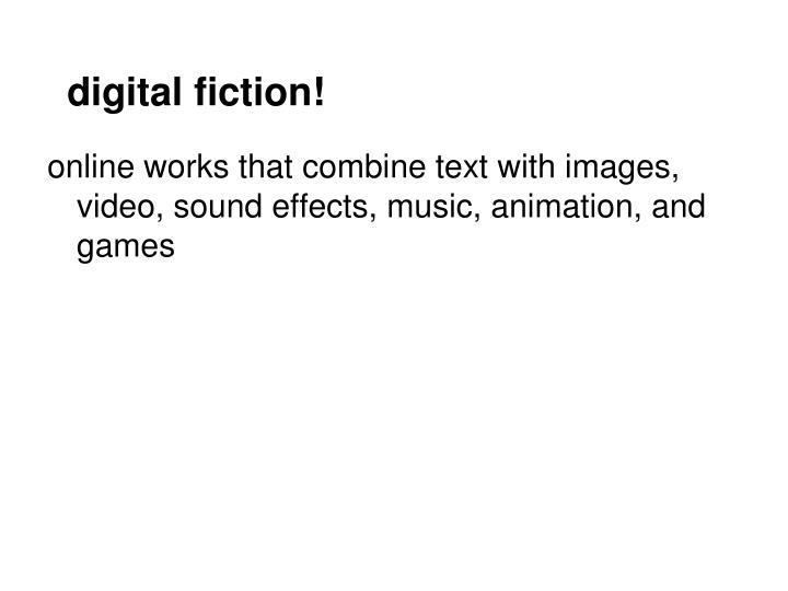 digital fiction!