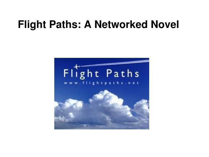 Flight Paths: A Networked Novel