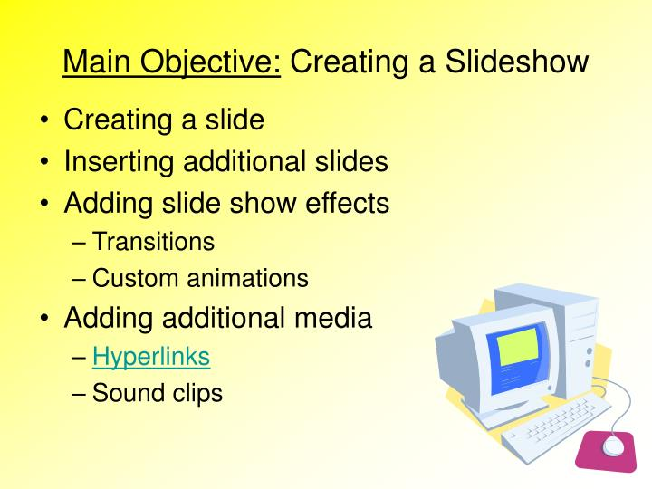 Main objective creating a slideshow