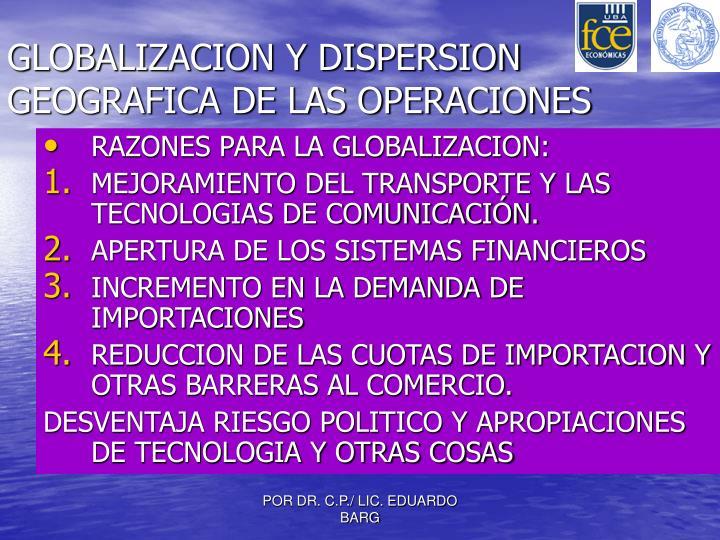 GLOBALIZACION Y DISPERSION GEOGRAFICA DE LAS OPERACIONES