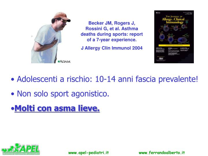Becker JM, Rogers J, Rossini G, et al. Asthma deaths during sports: report of a 7-year experience.