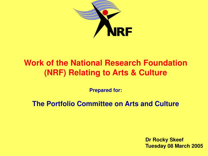 Work of the National Research Foundation (NRF) Relating to Arts & Culture