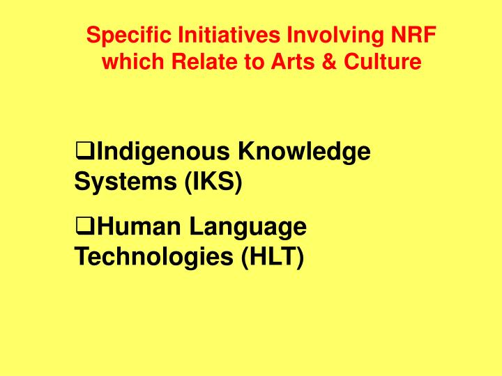 Specific Initiatives Involving NRF which Relate to Arts & Culture