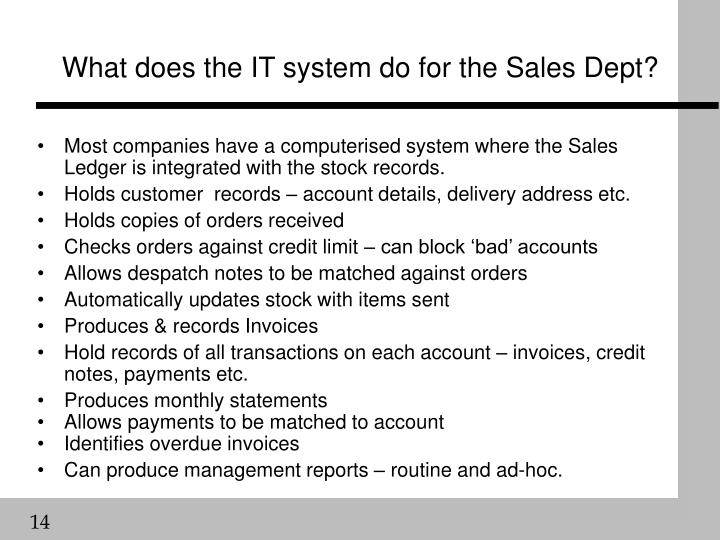 What does the IT system do for the Sales Dept?