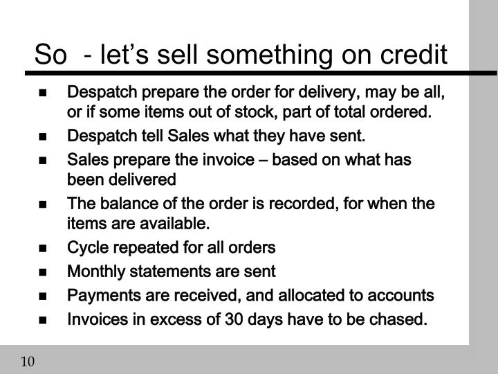 So  - let's sell something on credit
