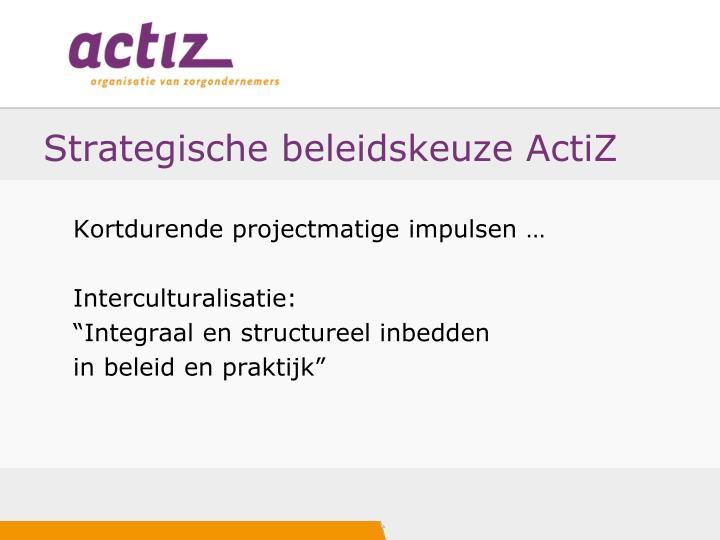Strategische beleidskeuze ActiZ