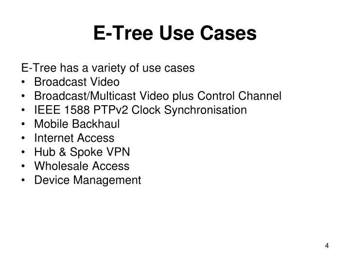 E-Tree Use Cases