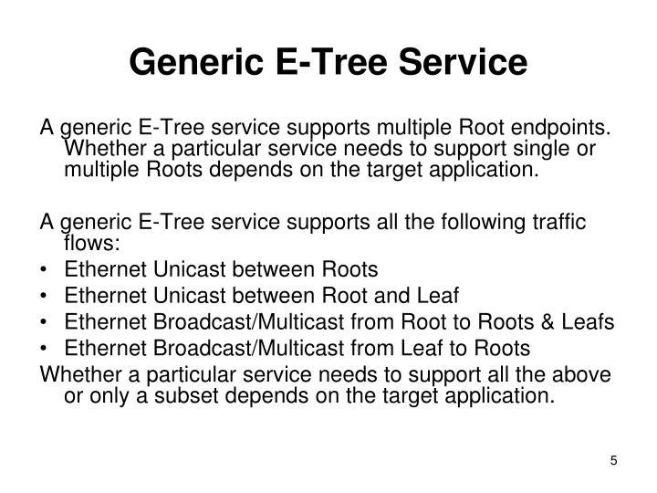 Generic E-Tree Service