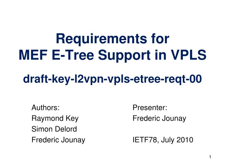 Requirements for mef e tree support in vpls draft key l2vpn vpls etree reqt 00
