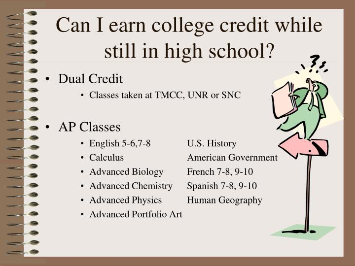 Can I earn college credit while still in high school?