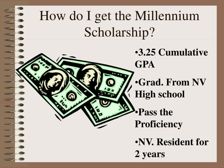 How do I get the Millennium Scholarship?